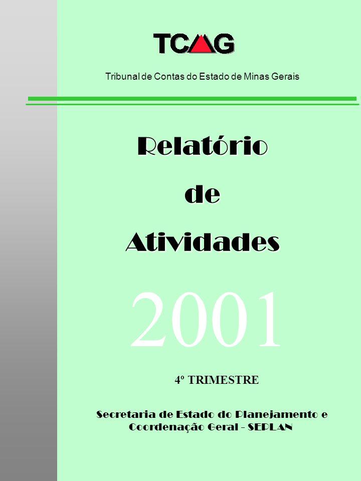 Secretaria de Estado do Planejamento e Coordenação Geral - SEPLAN RelatóriodeAtividades Tribunal de Contas do Estado de Minas Gerais 2001 4º TRIMESTRE