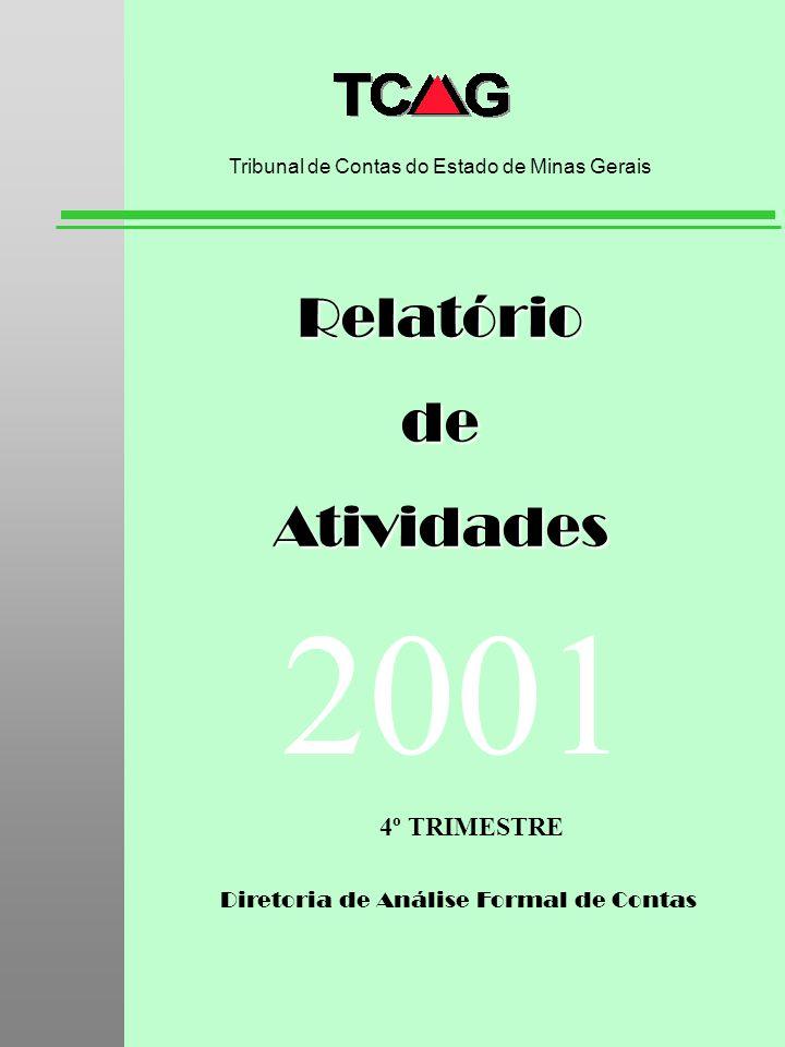 Diretoria de Análise Formal de Contas RelatóriodeAtividades Tribunal de Contas do Estado de Minas Gerais 2001 4º TRIMESTRE