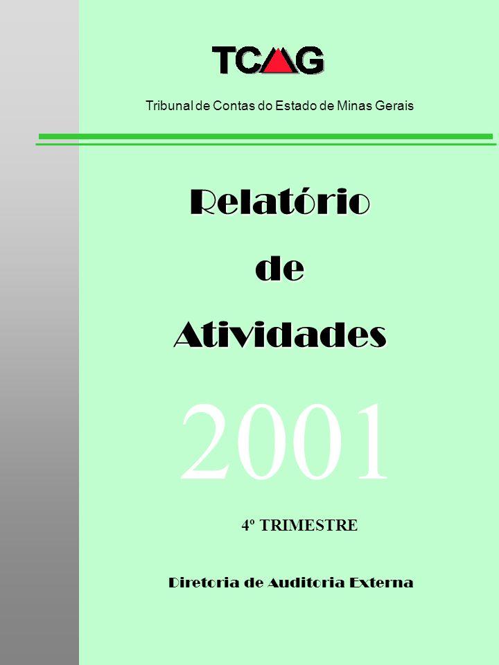Diretoria de Auditoria Externa RelatóriodeAtividades Tribunal de Contas do Estado de Minas Gerais 2001 4º TRIMESTRE