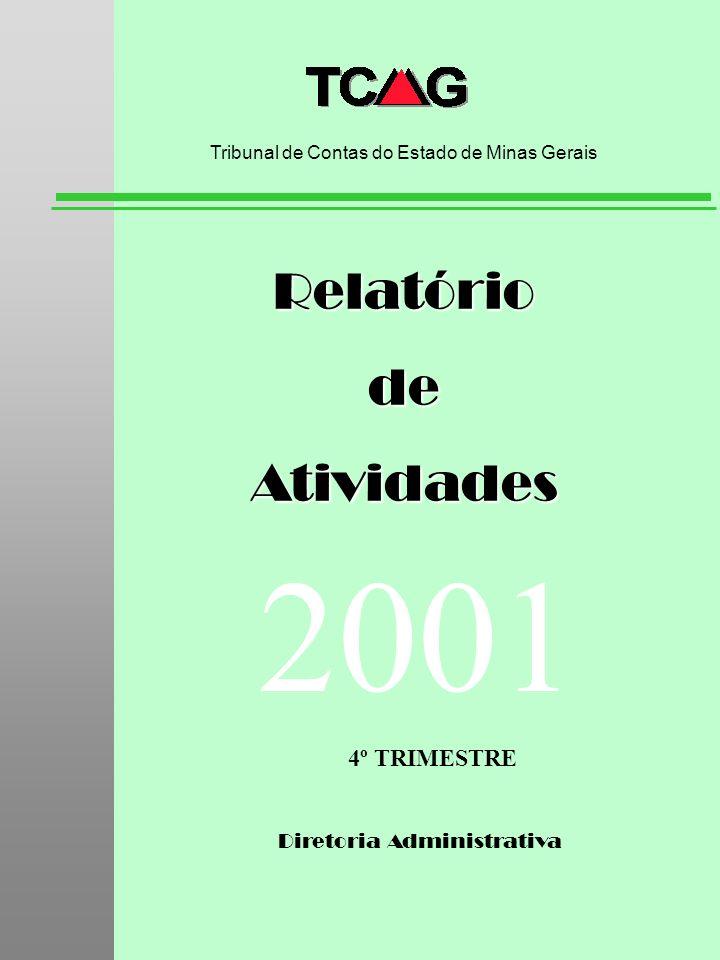 Diretoria Administrativa RelatóriodeAtividades Tribunal de Contas do Estado de Minas Gerais 2001 4º TRIMESTRE