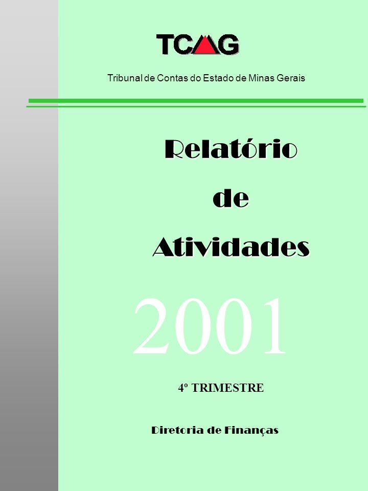 Diretoria de Finanças RelatóriodeAtividades Tribunal de Contas do Estado de Minas Gerais 2001 4º TRIMESTRE