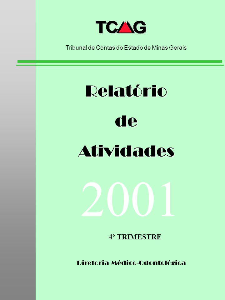 Diretoria Médico-Odontológica RelatóriodeAtividades Tribunal de Contas do Estado de Minas Gerais 2001 4º TRIMESTRE