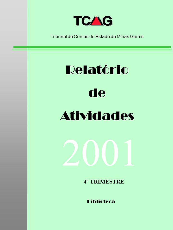 Biblioteca RelatóriodeAtividades Tribunal de Contas do Estado de Minas Gerais 2001 4º TRIMESTRE