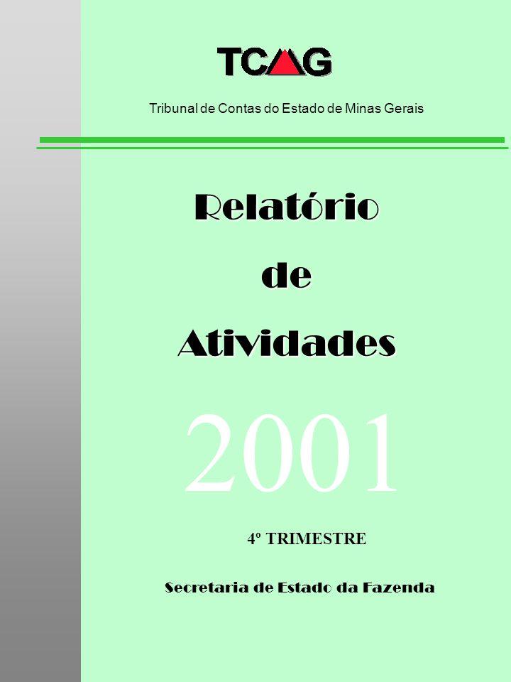 Secretaria de Estado da Fazenda RelatóriodeAtividades Tribunal de Contas do Estado de Minas Gerais 2001 4º TRIMESTRE