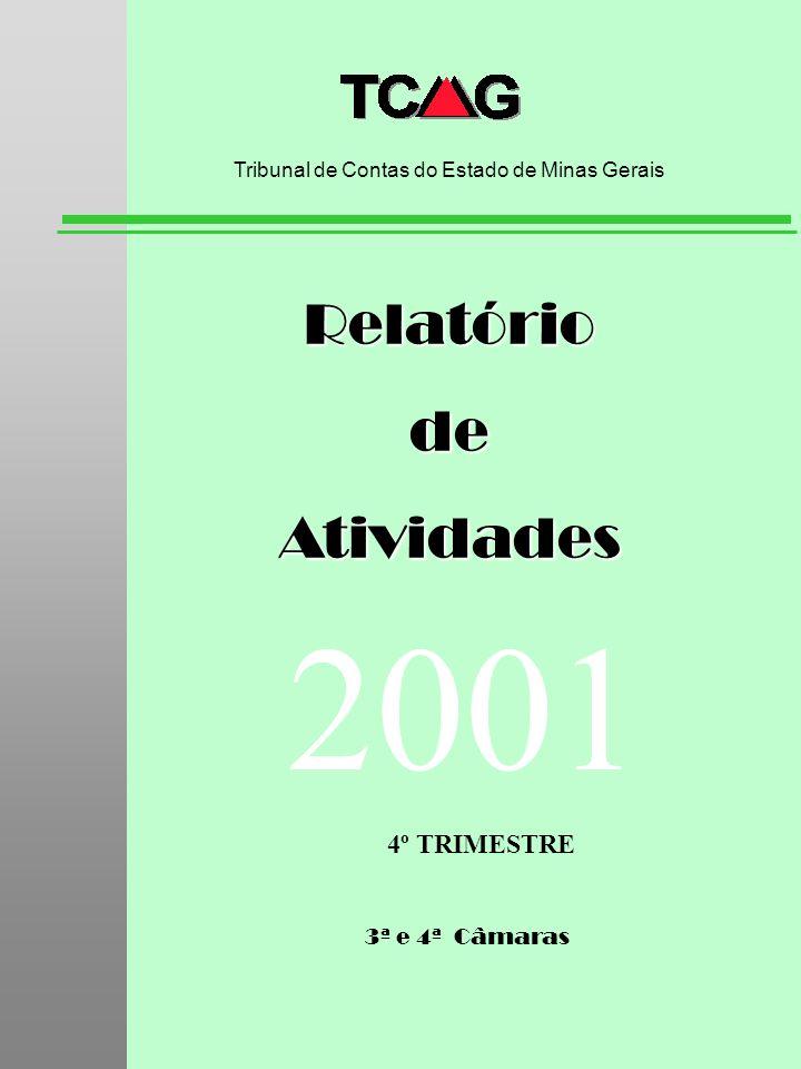 3ª e 4ª Câmaras RelatóriodeAtividades Tribunal de Contas do Estado de Minas Gerais 2001 4º TRIMESTRE