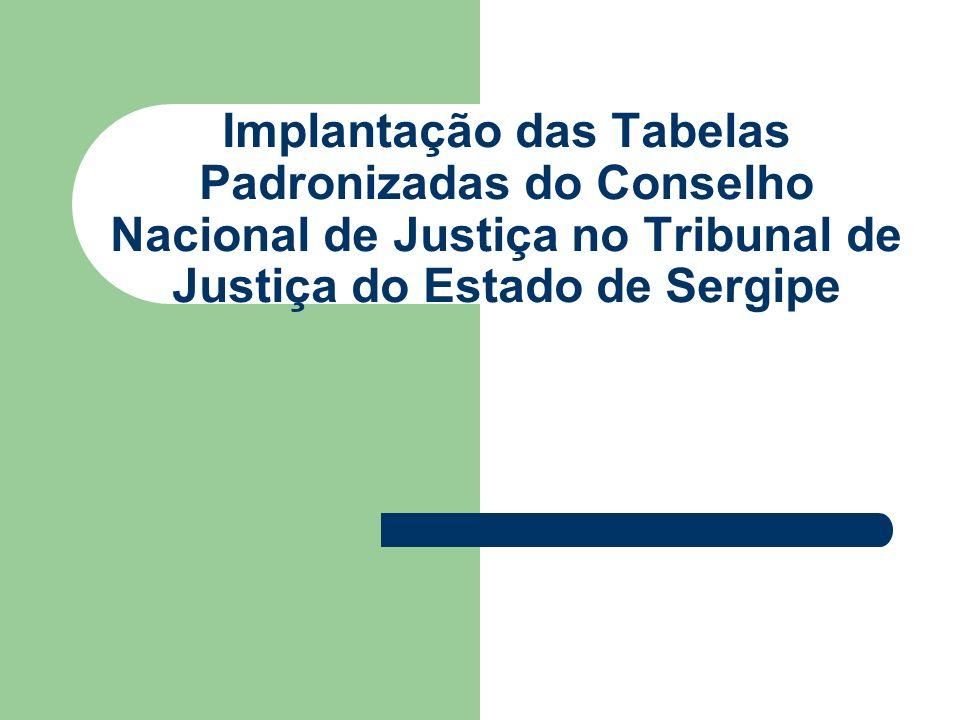 Implantação das Tabelas Padronizadas do Conselho Nacional de Justiça no Tribunal de Justiça do Estado de Sergipe