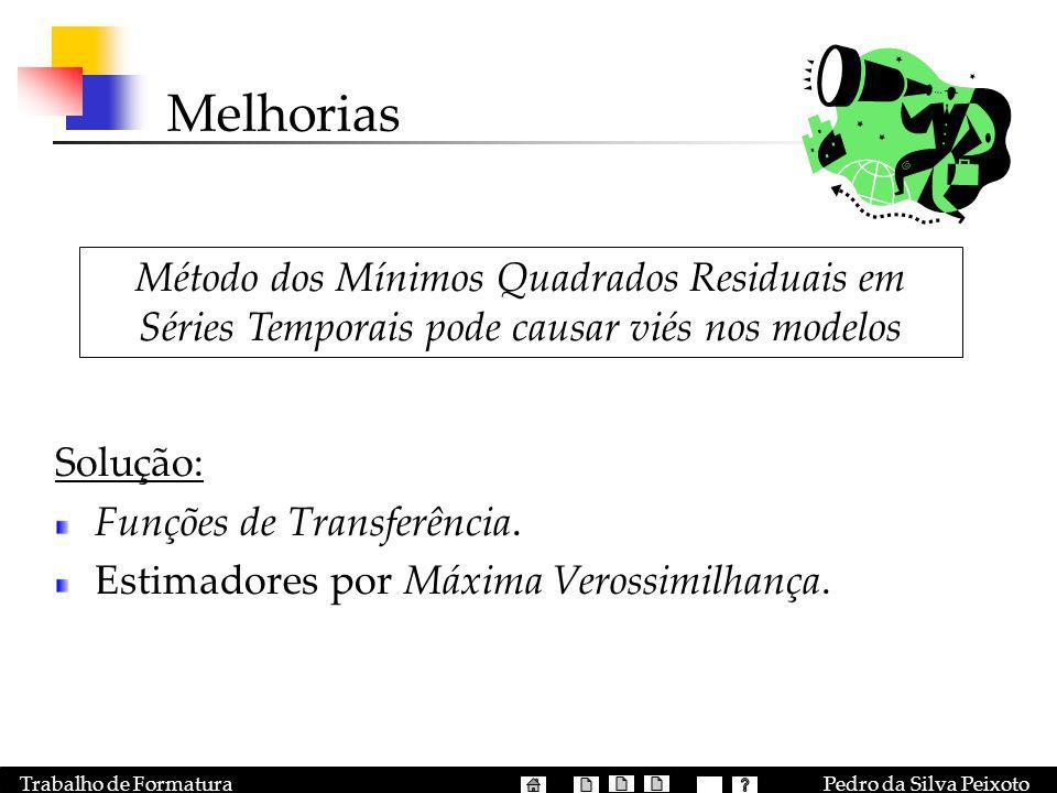 Pedro da Silva PeixotoTrabalho de Formatura Melhorias Solução: Funções de Transferência. Estimadores por Máxima Verossimilhança. Método dos Mínimos Qu