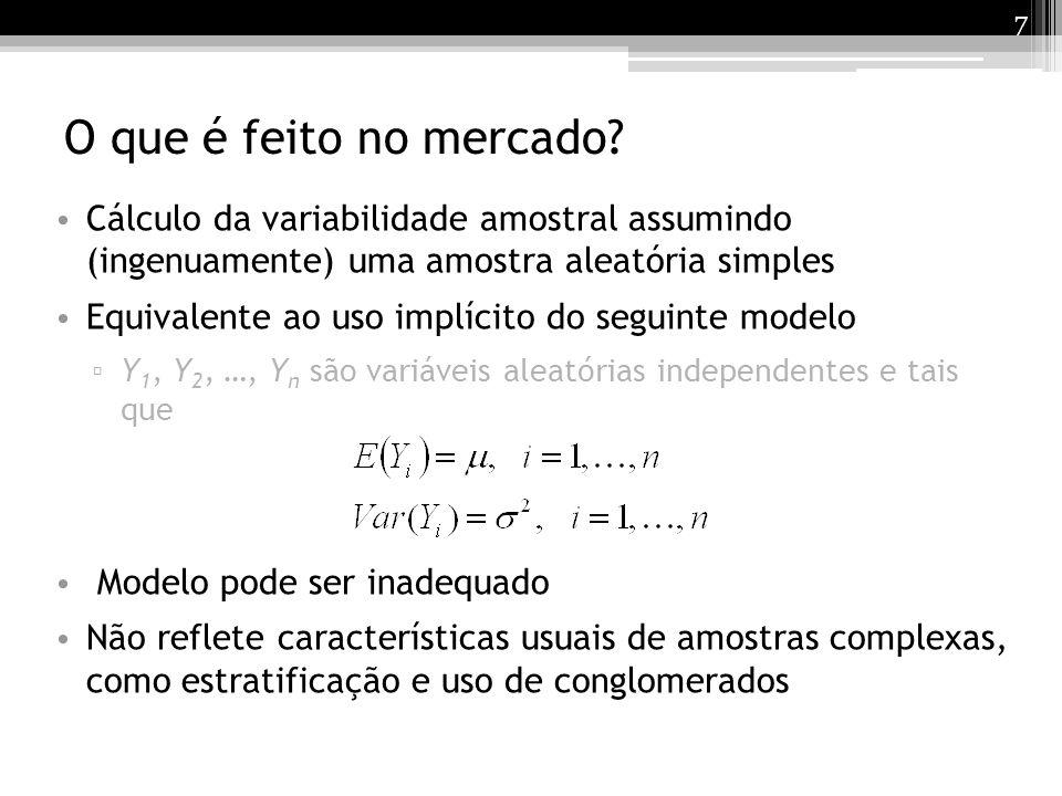 8 Alternativas Särndal, Swensson and Wretman (1992): Amostra por cotas com H cotas; Y 1, …, Y nh são variáveis aleatórias independentes tais que: em que i = 1, …, n h ; h = 1, …, H Não considera o efeito do uso de conglomerados Não corrige possíveis vieses de seleção