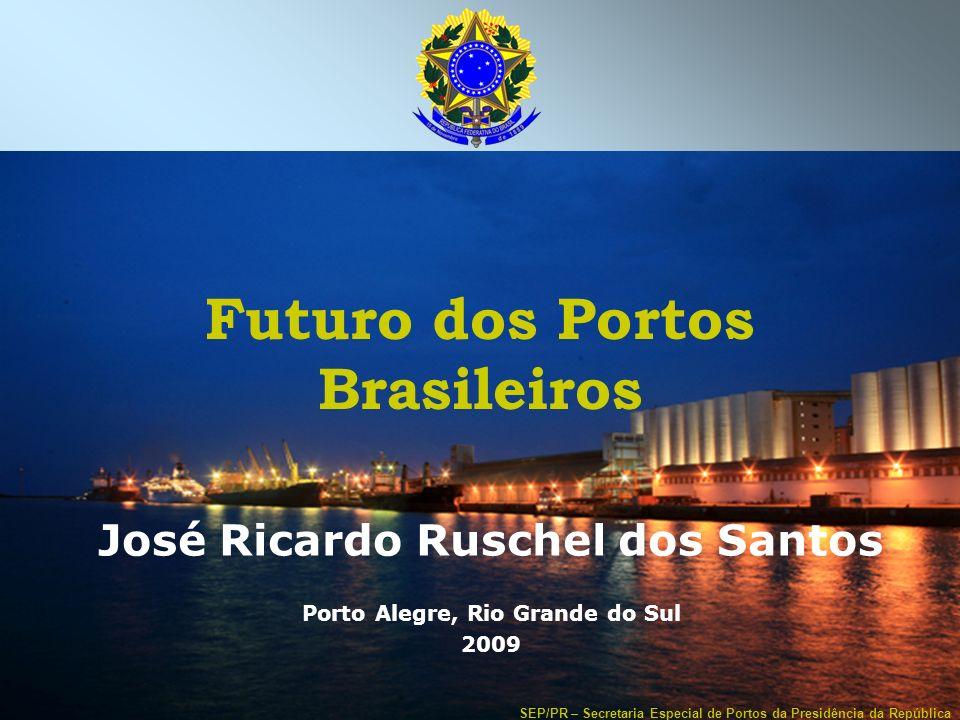 SEP/PR – Secretaria Especial de Portos da Presidência da República Localização dos Principais Portos Brasileiros (Ton) Fonte: Anuário Estatístico ANTAQ - Ano 2005