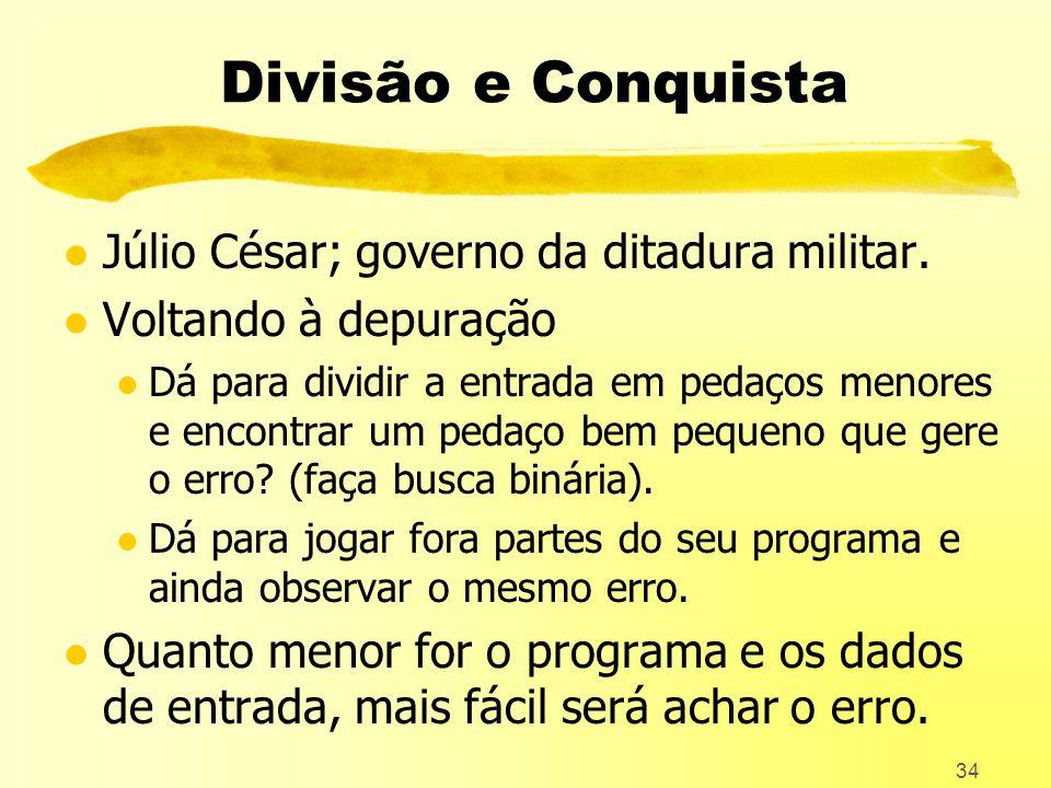 34 Divisão e Conquista l Júlio César; governo da ditadura militar.