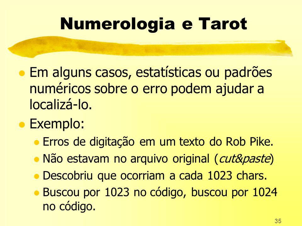 35 Numerologia e Tarot l Em alguns casos, estatísticas ou padrões numéricos sobre o erro podem ajudar a localizá-lo.