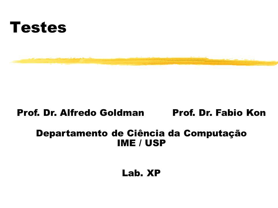 Testes Prof.Dr. Alfredo Goldman Prof. Dr.