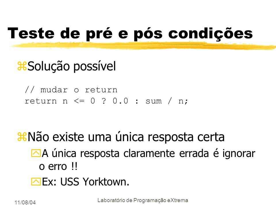 11/08/04 Laboratório de Programação eXtrema Teste de pré e pós condições zVerificar certas propriedades antes e depois de trechos de código double avg