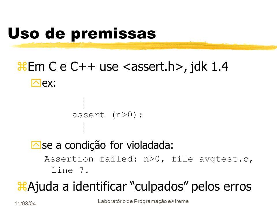 11/08/04 Laboratório de Programação eXtrema Teste de pré e pós condições zSolução possível zNão existe uma única resposta certa yA única resposta clar