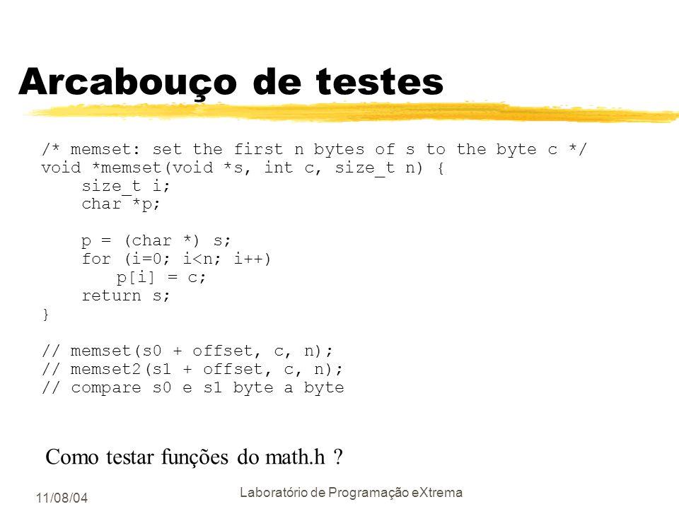 11/08/04 Laboratório de Programação eXtrema Arcabouço de testes zAs vezes para se testar um componente isoladamente é necessários criar um ambiente co