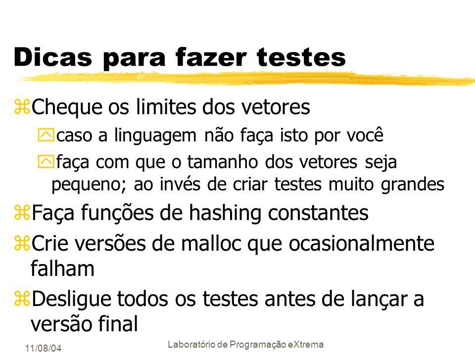 11/08/04 Laboratório de Programação eXtrema Testes de estresse Exemplos de erros que podem ser encontrados: char *p; p = (char *) malloc (x * y * z);
