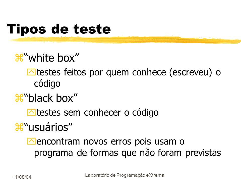 11/08/04 Laboratório de Programação eXtrema Dicas para fazer testes zInicialize os vetores e variáveis com um valor não nulo yex: 0xDEADBEEF pode ser