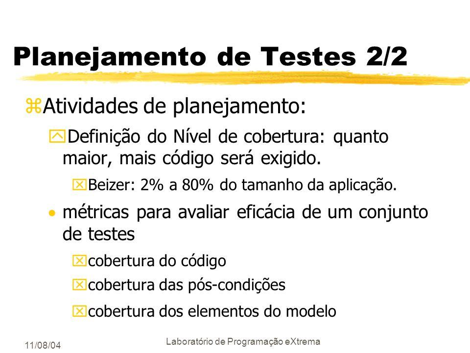 11/08/04 Laboratório de Programação eXtrema Planejamento de Testes 1/2 zMuitas vezes é esquecido ou não é considerado pelos gerentes de projeto zAtivi