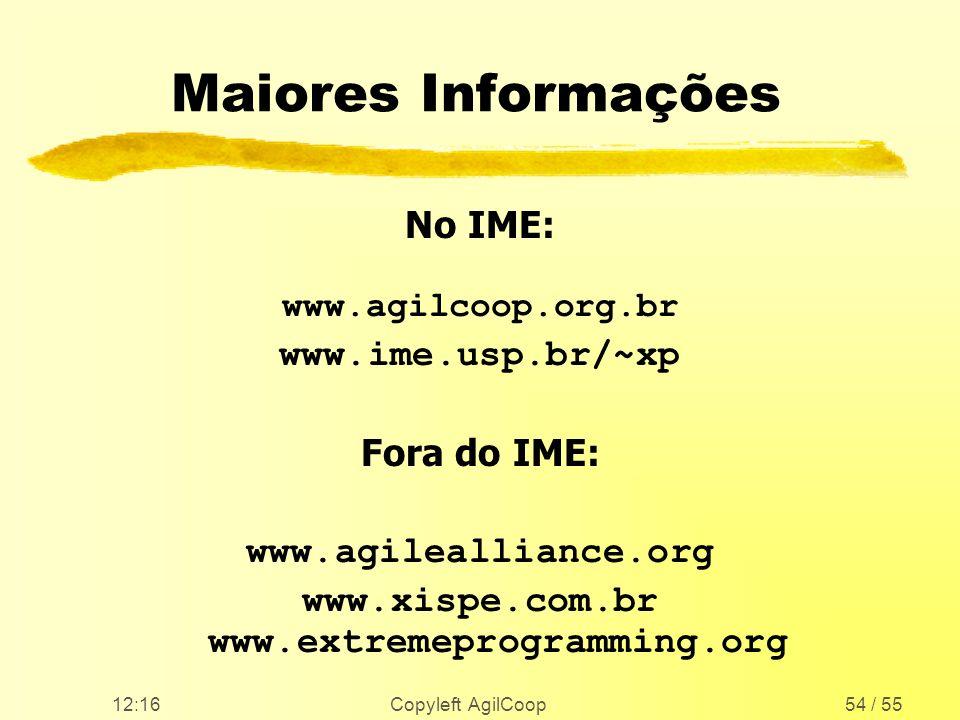 12:17 Copyleft AgilCoop54 / 55 Maiores Informações No IME: www.agilcoop.org.br www.ime.usp.br/~xp Fora do IME: www.agilealliance.org www.xispe.com.br