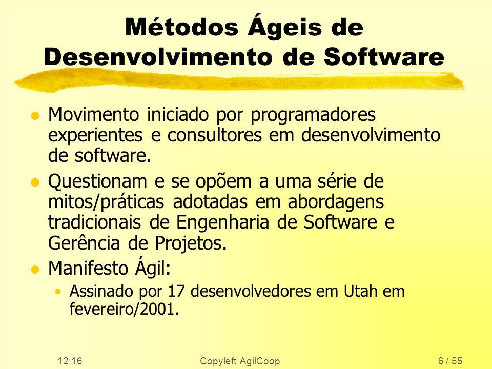 12:17 Copyleft AgilCoop37 / 55 Testes l Testes das unidades do sistema l Tem que estar sempre funcionando a 100%.
