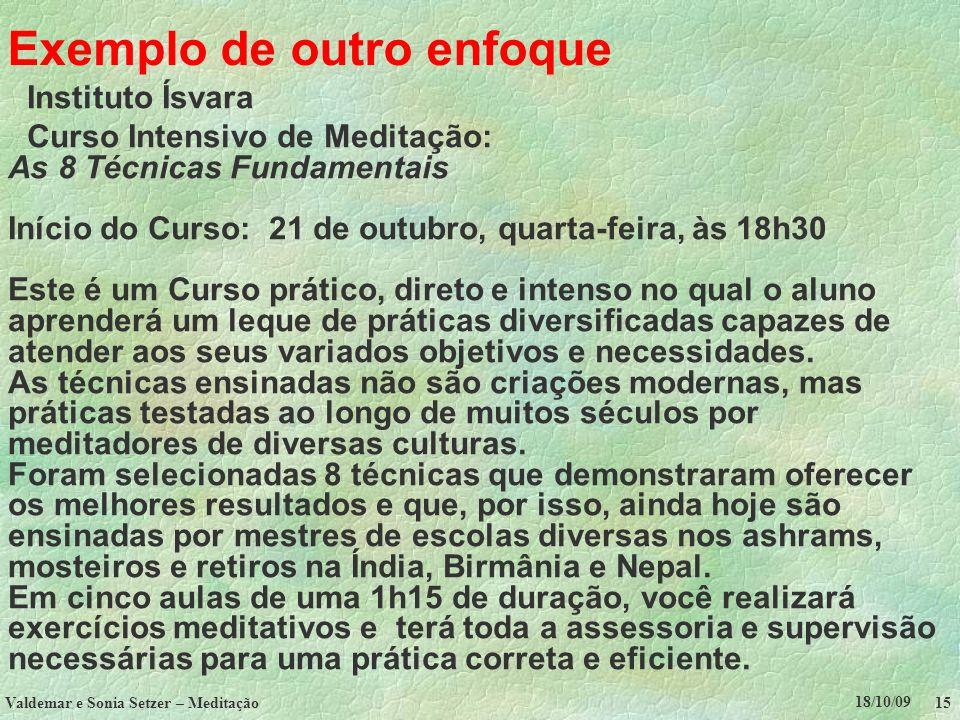 18/10/09 Valdemar e Sonia Setzer – Meditação 15 Exemplo de outro enfoque Instituto Ísvara Curso Intensivo de Meditação: As 8 Técnicas Fundamentais Iní