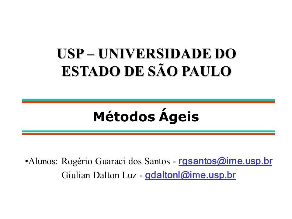 USP – UNIVERSIDADE DO ESTADO DE SÃO PAULO Alunos: Rogério Guaraci dos Santos - rgsantos@ime.usp.br Giulian Dalton Luz - gdaltonl@ime.usp.br Métodos Ág