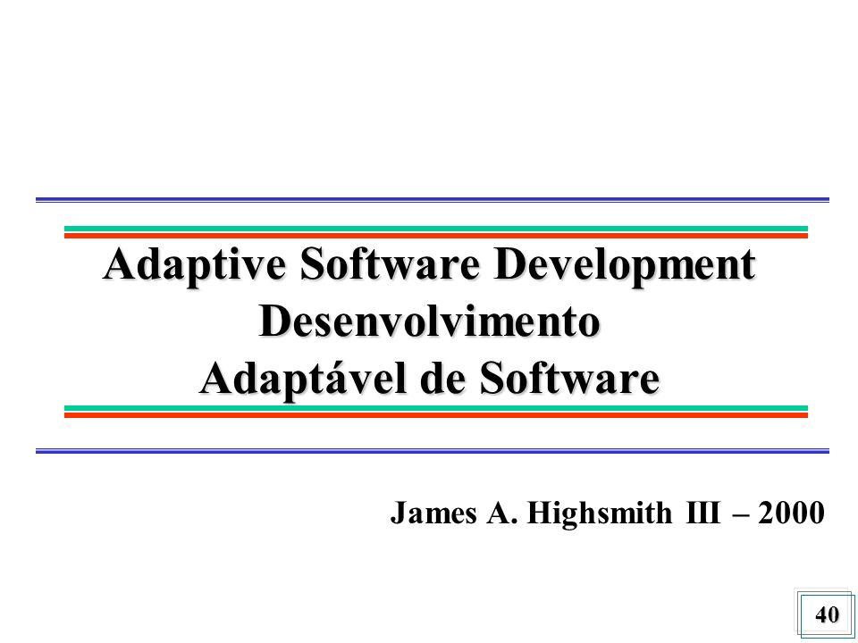 41 ASD - Características Iterativo e incremental Sistemas grandes e complexos Arcabouço para evitar o caos Cliente sempre presente Desenvolvimento de aplicações em conjunto (Joint Application development – JAD)