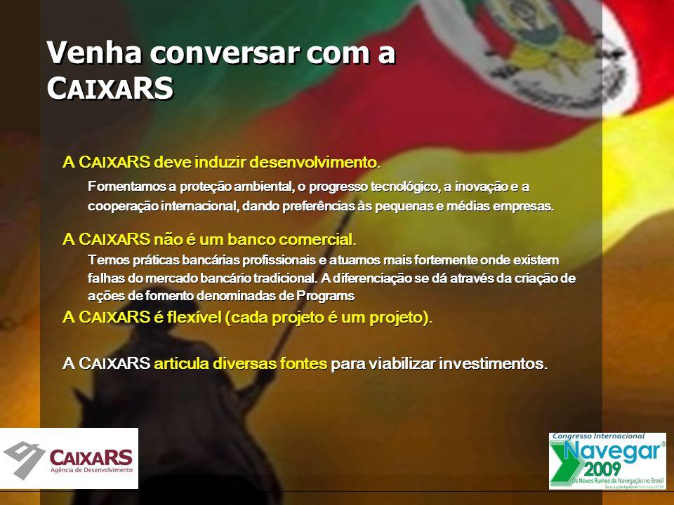 A C AIXA RS deve induzir desenvolvimento.