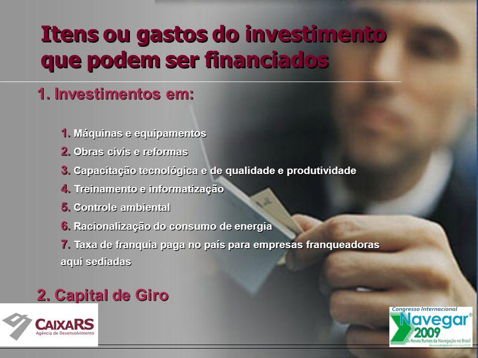 Itens ou gastos do investimento que podem ser financiados 1.