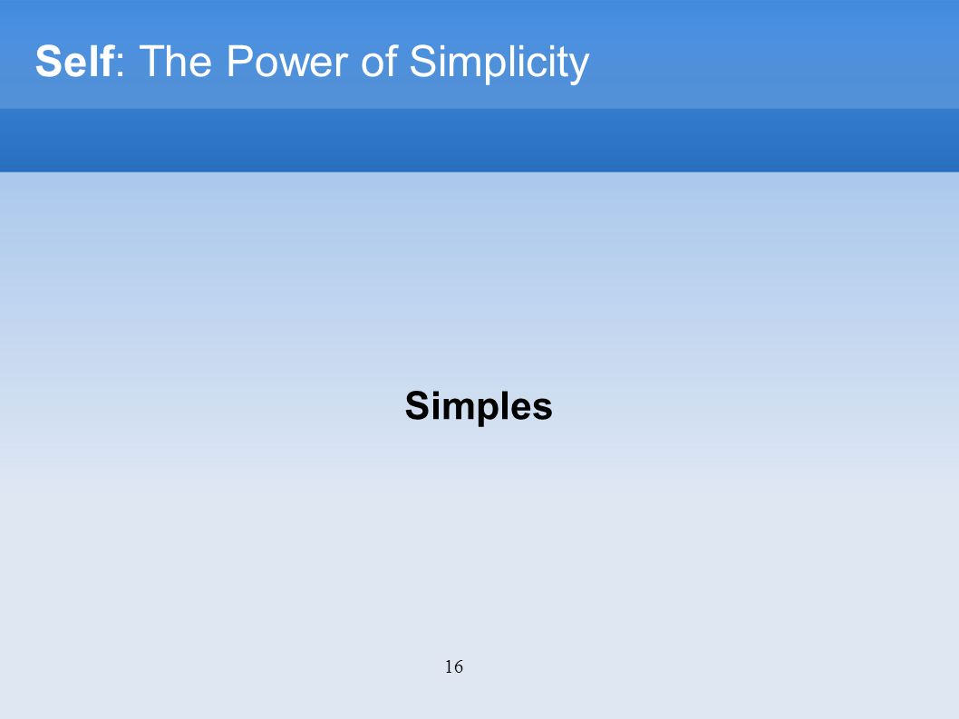 16 Self: The Power of Simplicity Simples