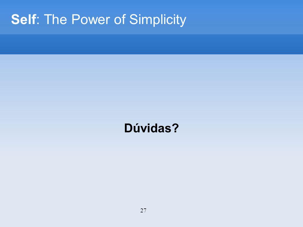 27 Self: The Power of Simplicity Dúvidas