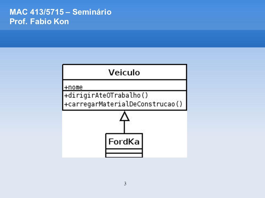 24 Self: The Power of Simplicity Herança dinâmica Objetos Singleton Adicionar/remover métodos em tempo de execução Compartilha estados entre objetos Herança múltipla