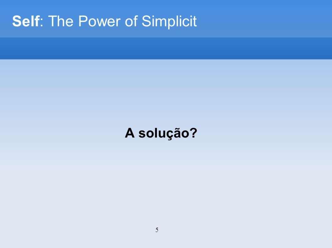 5 Self: The Power of Simplicit A solução