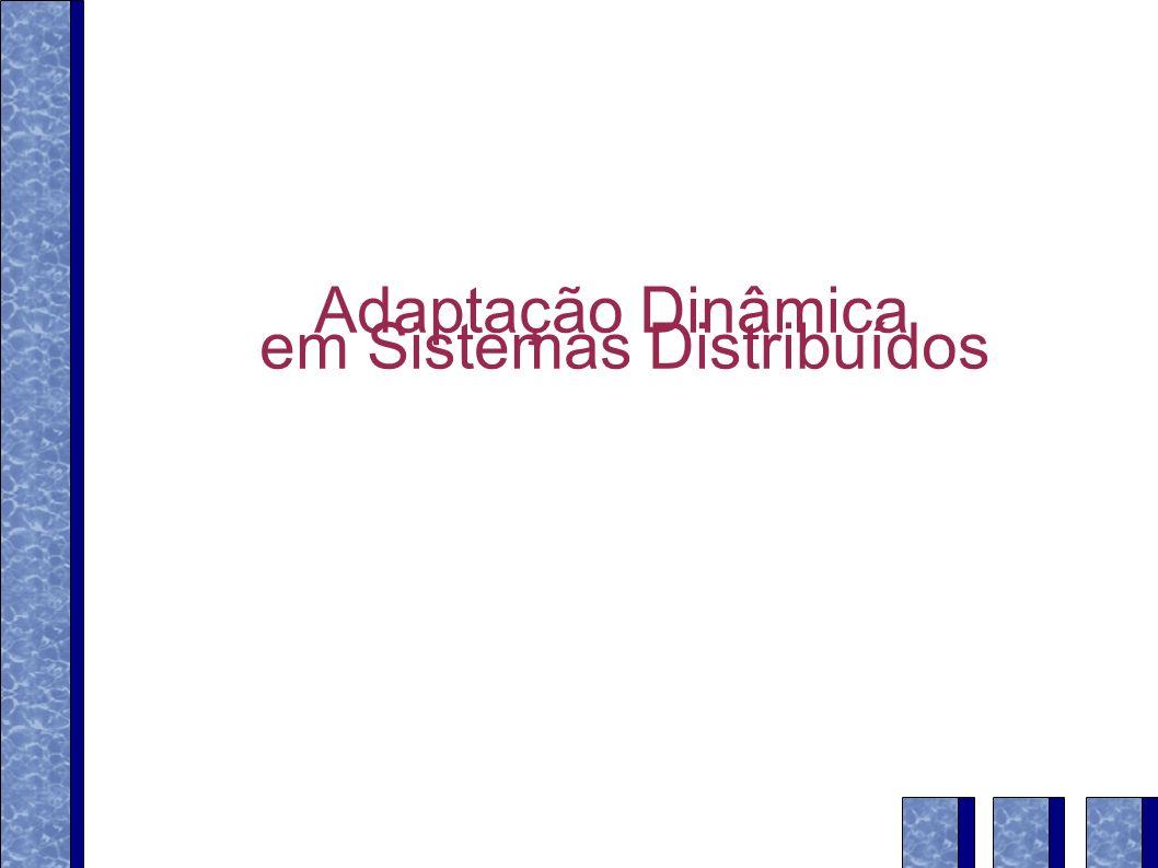 Adaptação Dinâmica em Sistemas Distribuídos
