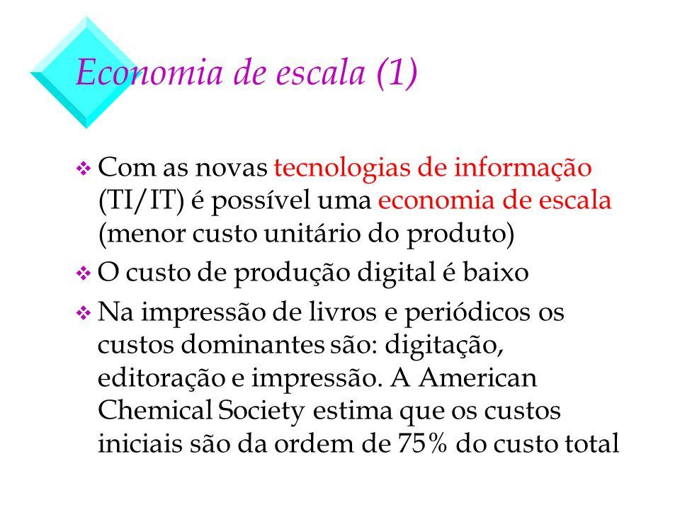 Economia de escala (1) v Com as novas tecnologias de informação (TI/IT) é possível uma economia de escala (menor custo unitário do produto) v O custo