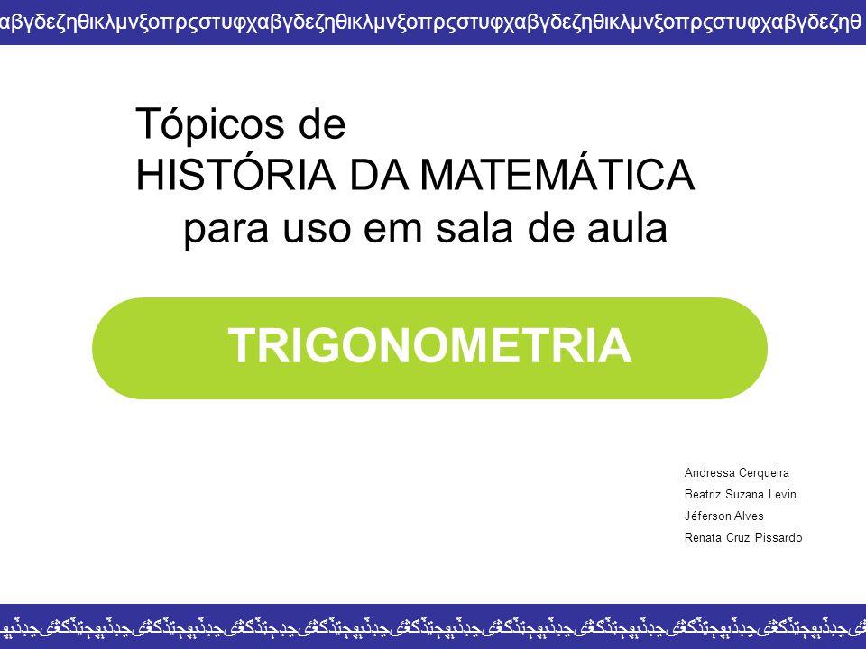 TRIGONOMETRIA ڄټڏګڠٸڃڊڏٻڥڄټڏګڠٸڃڊڏٻڥڄټڏګڠٸڃڊڏٻڥڄټڏګڠٸڃڊڏٻڥڄټڏګڠٸڃڊڏٻڥڄټڏګڠٸڃڊڏٻڥڄټڏګڠٸڃڊڏٻڥڄټڏګڠٸڃڊڄټڏګڠٸڃڊڏٻڥڄټڏګڠٸڃڊڏٻڥڄټڏګڠٸڃڊڏٻڥ Tópicos de HISTÓR