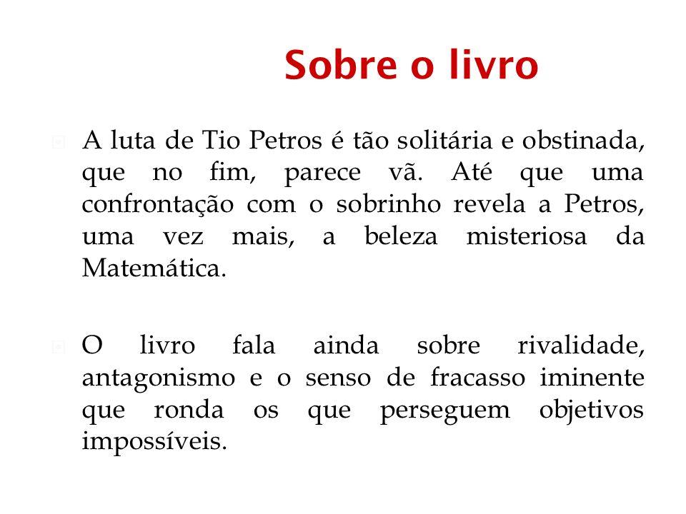 Sobre o livro A luta de Tio Petros é tão solitária e obstinada, que no fim, parece vã.