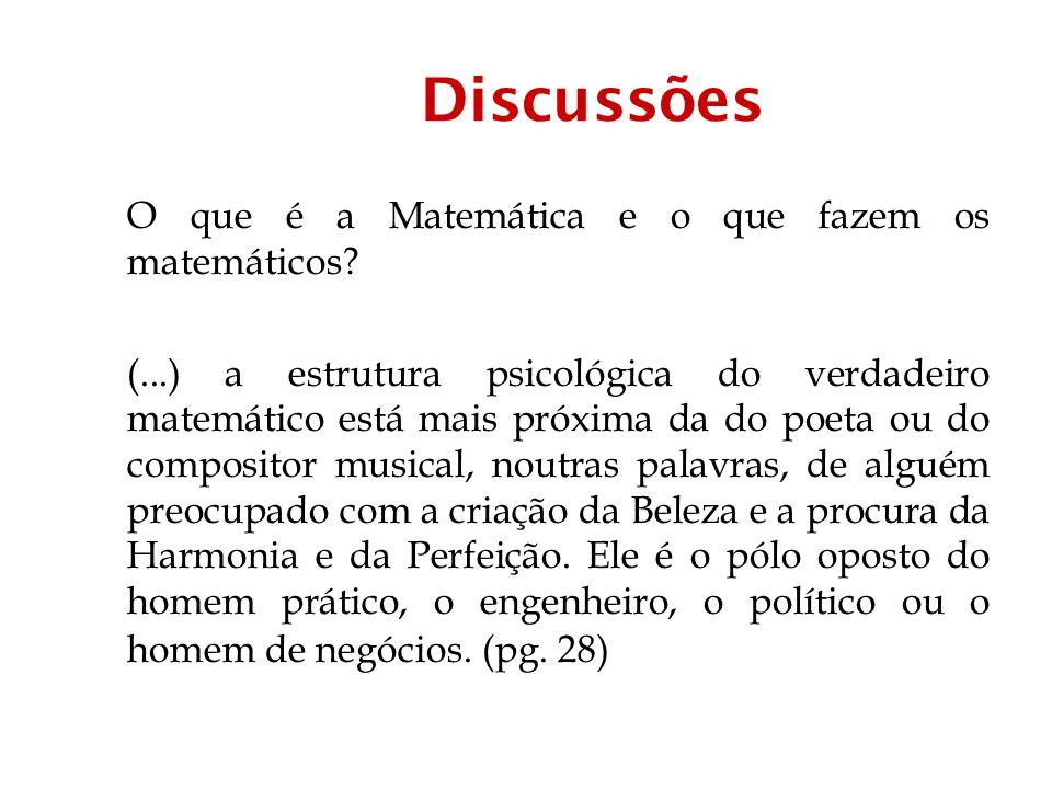 Discussões O que é a Matemática e o que fazem os matemáticos.