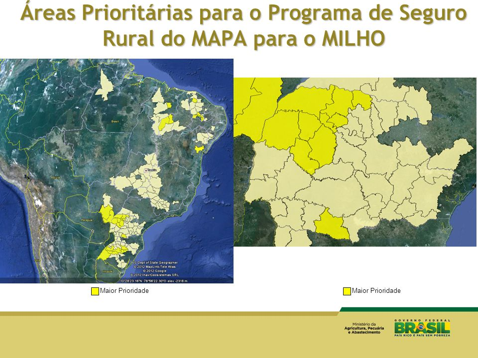 Áreas Prioritárias para o Programa de Seguro Rural do MAPA para o MILHO Maior Prioridade