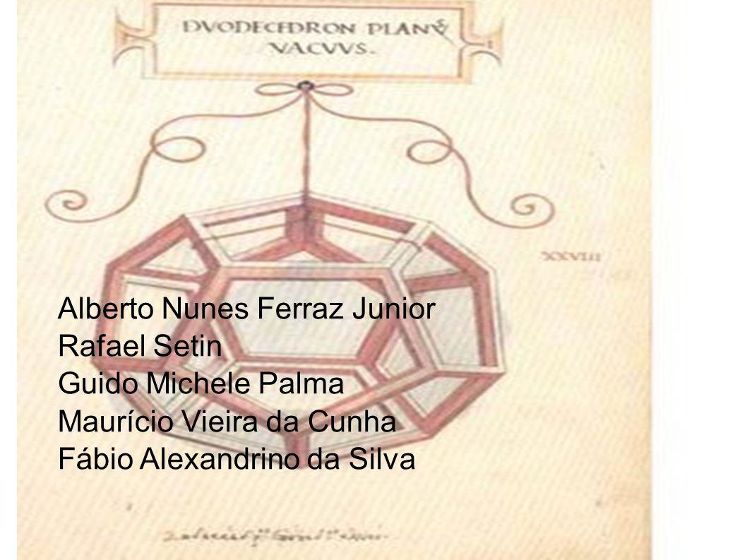 Alberto Nunes Ferraz Junior Rafael Setin Guido Michele Palma Maurício Vieira da Cunha Fábio Alexandrino da Silva