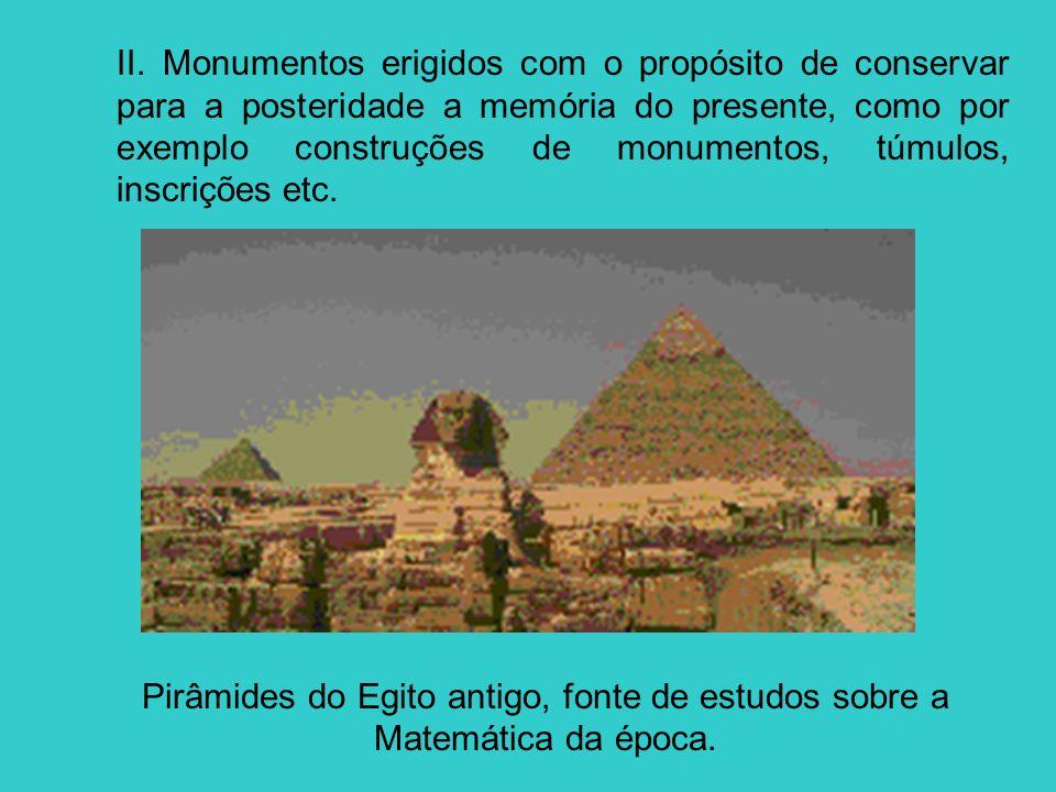 II. Monumentos erigidos com o propósito de conservar para a posteridade a memória do presente, como por exemplo construções de monumentos, túmulos, in
