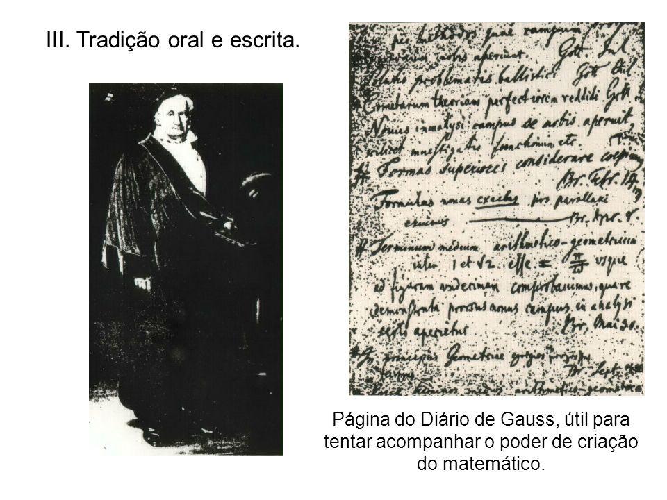 III. Tradição oral e escrita. Página do Diário de Gauss, útil para tentar acompanhar o poder de criação do matemático.