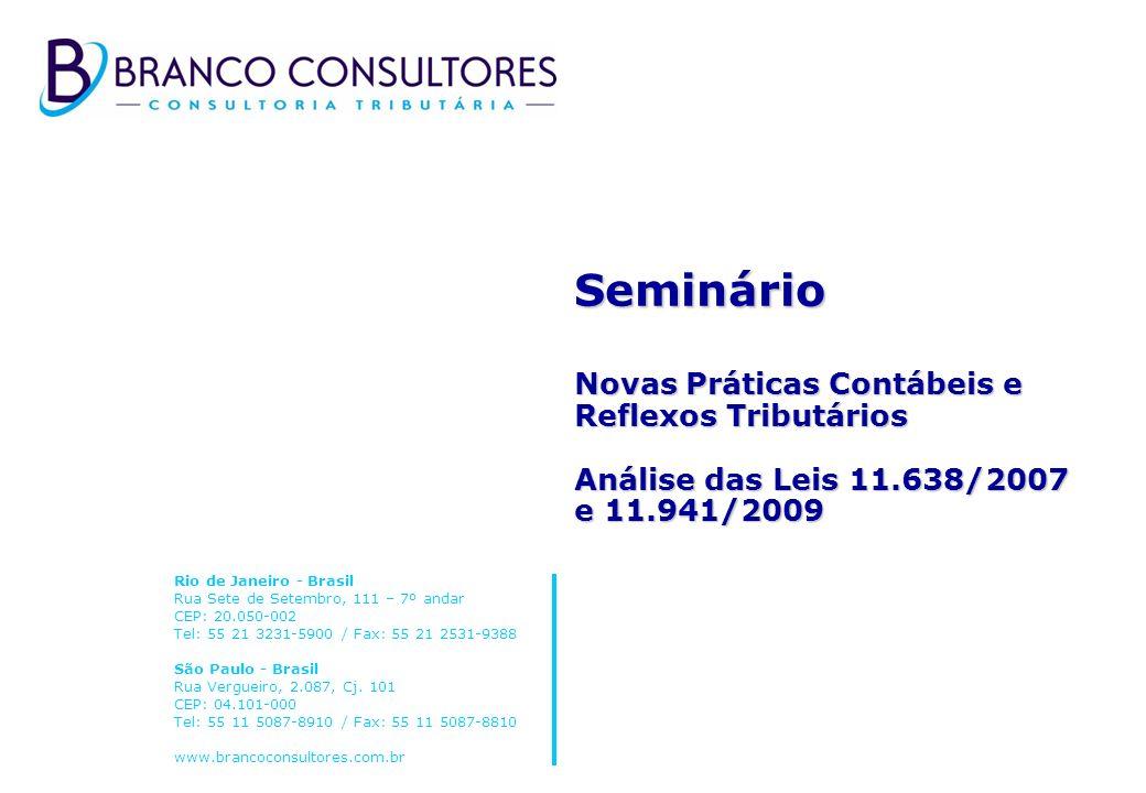 Rio de Janeiro - Brasil Rua Sete de Setembro, 111 – 7º andar CEP: 20.050-002 Tel: 55 21 3231-5900 / Fax: 55 21 2531-9388 São Paulo - Brasil Rua Vergue