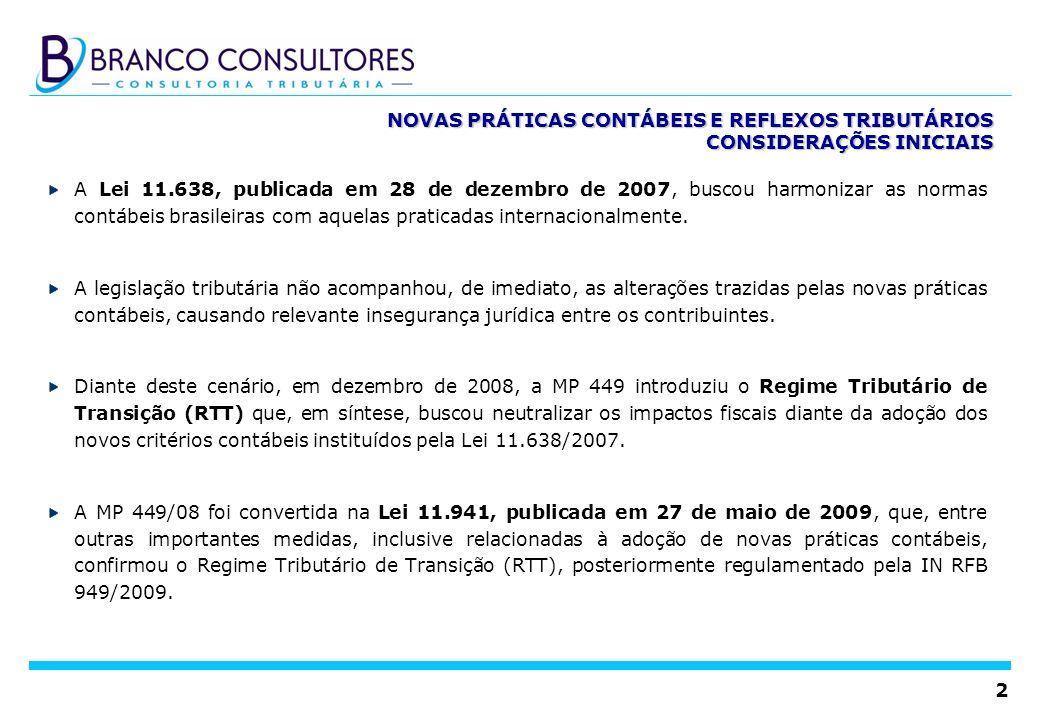 2 NOVAS PRÁTICAS CONTÁBEIS E REFLEXOS TRIBUTÁRIOS CONSIDERAÇÕES INICIAIS A Lei 11.638, publicada em 28 de dezembro de 2007, buscou harmonizar as norma