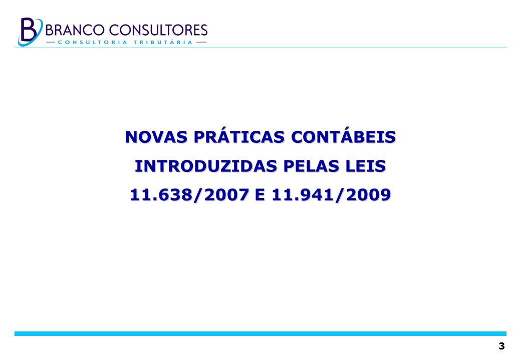 3 NOVAS PRÁTICAS CONTÁBEIS INTRODUZIDAS PELAS LEIS 11.638/2007 E 11.941/2009