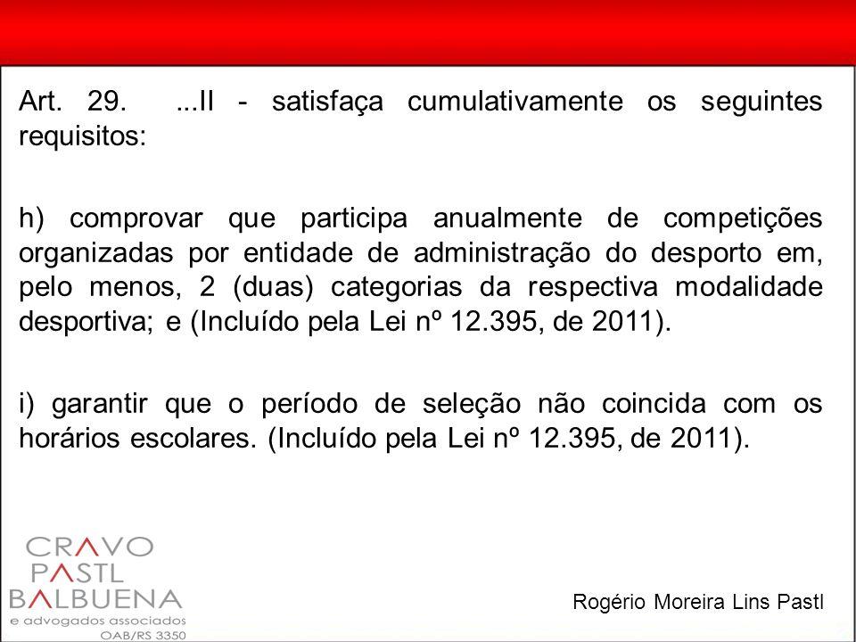Art. 29....II - satisfaça cumulativamente os seguintes requisitos: h) comprovar que participa anualmente de competições organizadas por entidade de ad