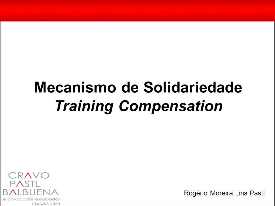 Mecanismo de Solidariedade Training Compensation Rogério Moreira Lins Pastl