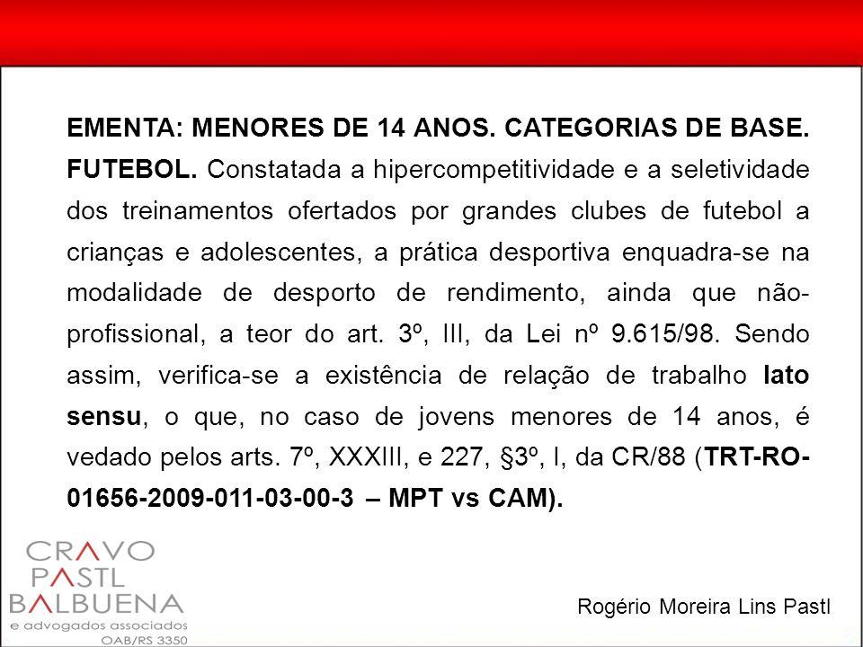 EMENTA: MENORES DE 14 ANOS. CATEGORIAS DE BASE. FUTEBOL.
