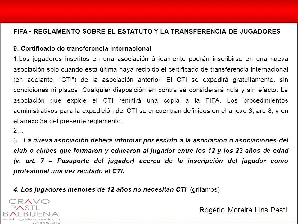 FIFA - REGLAMENTO SOBRE EL ESTATUTO Y LA TRANSFERENCIA DE JUGADORES 9. Certificado de transferencia internacional 1.Los jugadores inscritos en una aso