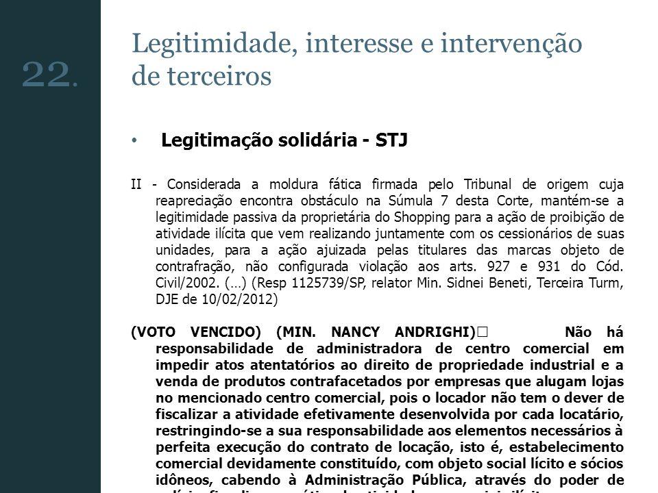 Legitimidade, interesse e intervenção de terceiros Legitimação solidária - STJ II - Considerada a moldura fática firmada pelo Tribunal de origem cuja